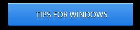 Tips for Windows